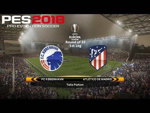 PES 2018 (PC) FC Copenhagen v Atlético Madrid UEFA EUROPA LEAGUE ROUND OF 32   15/2/2018 1080P 60FPS