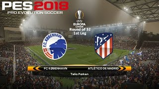 PES 2018 (PC) FC Copenhagen v Atlético Madrid UEFA EUROPA LEAGUE ROUND OF 32 | 15/2/2018 1080P 60FPS
