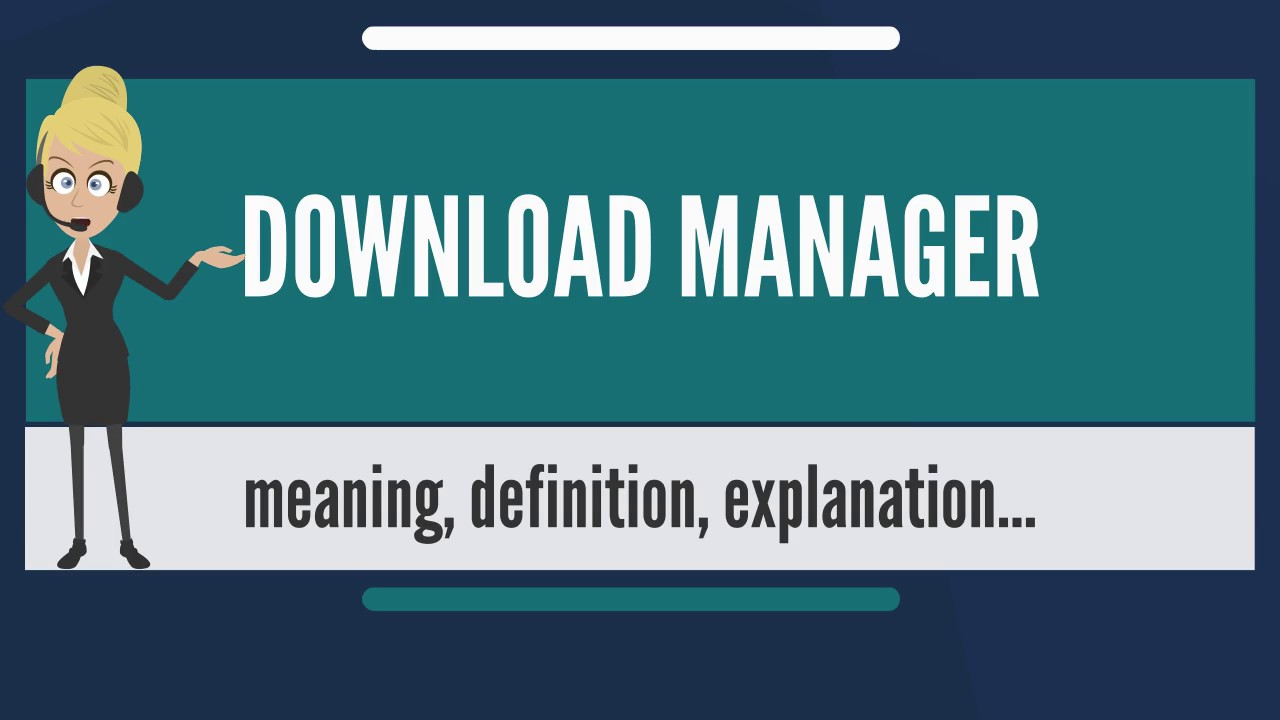 What Does Download Manager Mean Download Manager Meaning