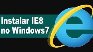 Como Instalar Internet Explorer 8 no Windows 7 | TUTORIAL