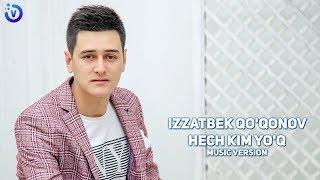 Izzatbek Qo'qonov - Hech kim yo'q (Премьера музыка 2019)