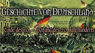 Geschichte von Deutschland - Ende des 19. - Anfang des 20. Jahrhunderts (Doku Hörbuch)
