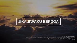 Download lagu KJ 460 - Jika Jiwaku Berdoa (Lyric Video) // Melisa Dawson & Robert Reginald