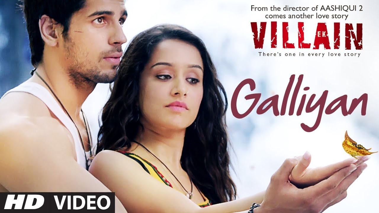Ek Villain Galliyan Video Song Ankit Tiwari Sidharth