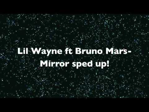 Lil Wayne ft Bruno Mars - Mirror// Sped up