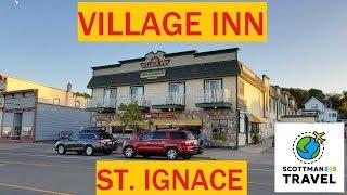 Village Inn of St. Ignace   Scottman895 Travel Delights