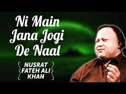 Ni Main Jana Jogi De Naal | Nusrat Fateh Ali Khan Songs | Songs Ghazhals And Qawwalis