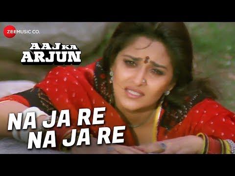 Na Ja Re Na Ja Re Song Lyrics