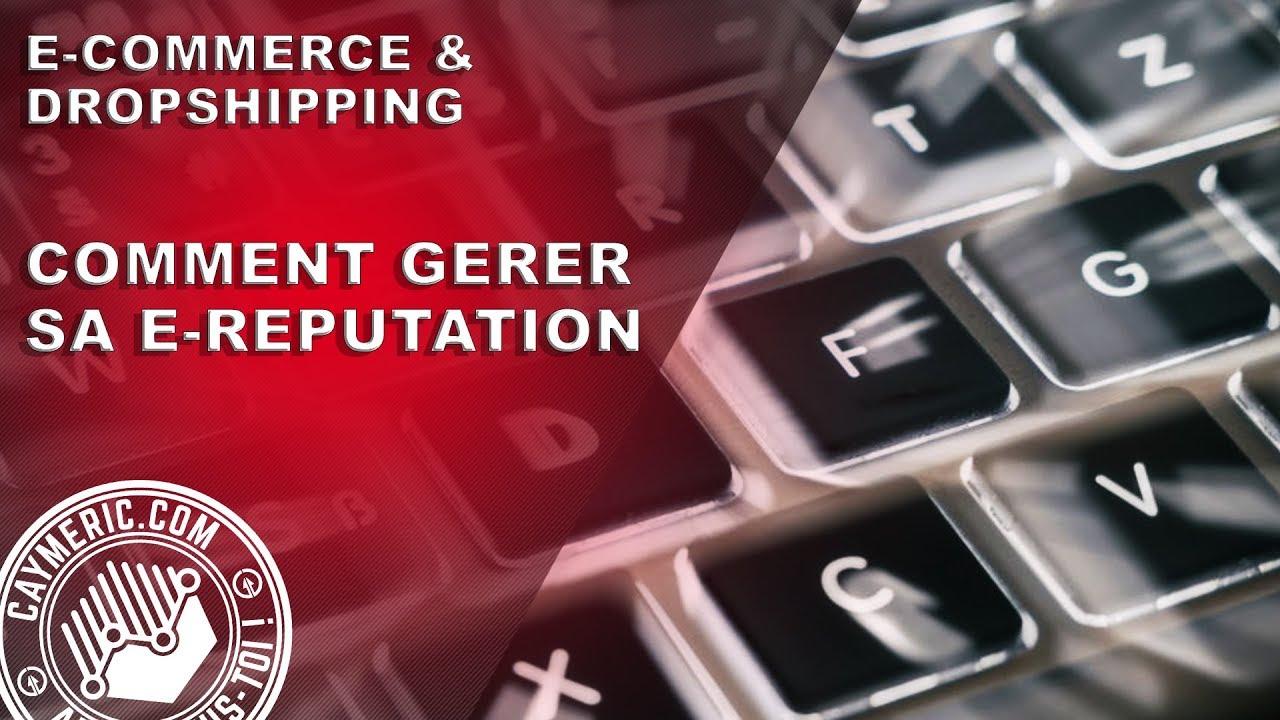 Stratégie eCom | Comment gérer la #e-réputation de sa boutique en ligne ?