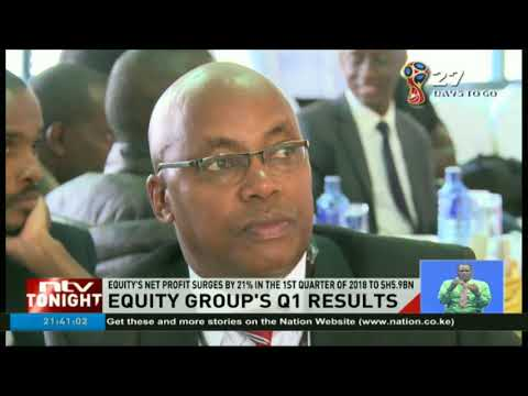 Equity's net profit surges by 21% in the 1st quarter of 2018 to Ksh 5.9B
