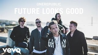 OneRepublic - Future Looks Good (Audio)