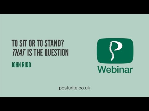 To Sit or Stand | Posturite Webinars | 27-02-2015