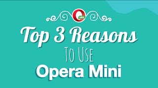 Top 3 Reasons to use Opera Mini browser thumbnail