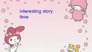 My Storytime Video interesting   Storytime