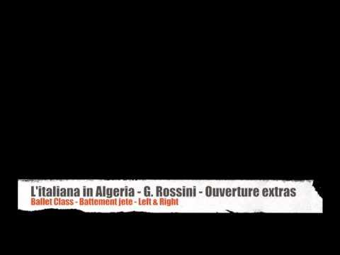 Ballet Class music - Battement jete - G. Rossini - L'italiana in Algeria - Ouverture - extras