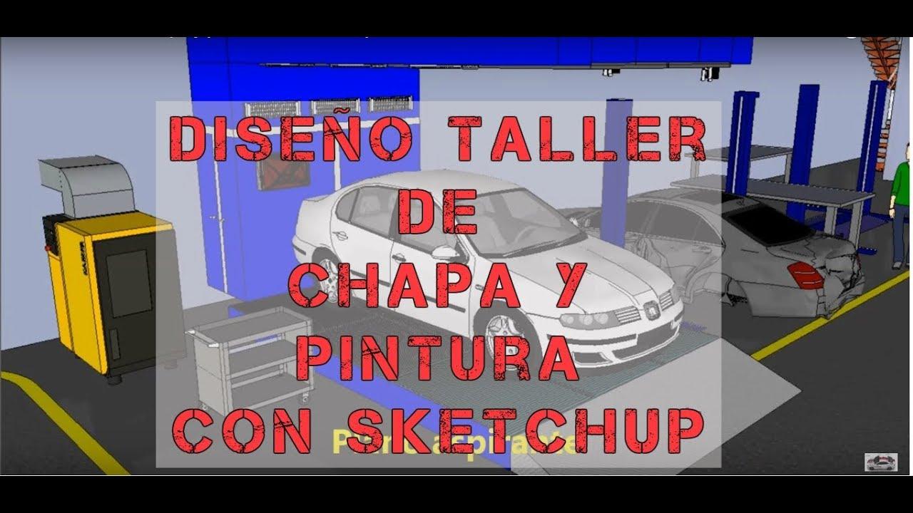Diseno Taller De Chapa Y Pintura Con Sketchup Youtube