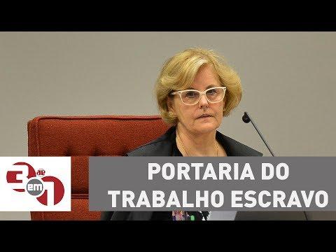 Ministra Do STF Rosa Weber Suspende Portaria Do Trabalho Escravo