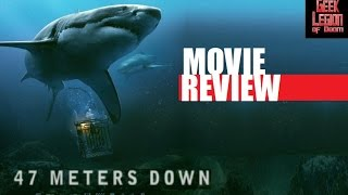 47 METERS DOWN ( 2017 Mandy Moore )aka IN THE DEEP Shark attack Movie Review