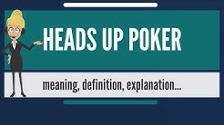 What is HEADS UP POKER? What does HEADS UP POKER mean' HEADS UP POKER meaning & explanation