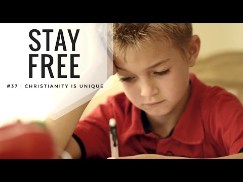 Stay Free #37 | Christianity Is Unique