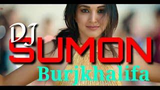 Burjkhalifa - DJ Sumon Remix [Edm Drop] Laxmmi Bomb