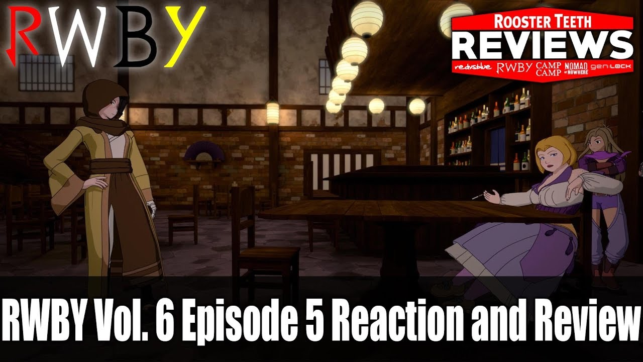 RWBY Vol  6 Episode 5 Reaction and Review - Rooster Teeth Reviews