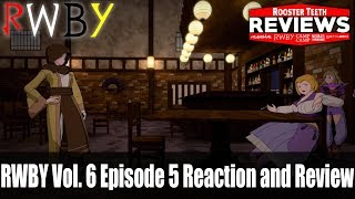RWBY Vol. 6 Episode 5 Reaction and Review - Rooster Teeth Reviews