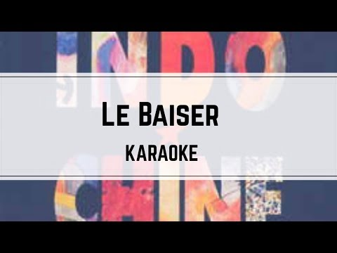 Indochine - Le Baiser (karaoké)