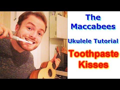 Toothpaste Kisses - The Maccabees (Ukulele Tutorial)