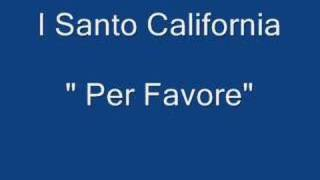I Santo California - Per favore