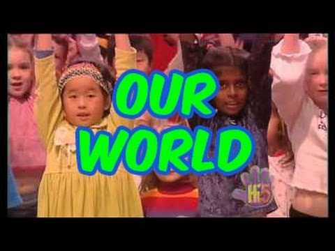 Our World - Hi-5 - Season 5 Song of the Week