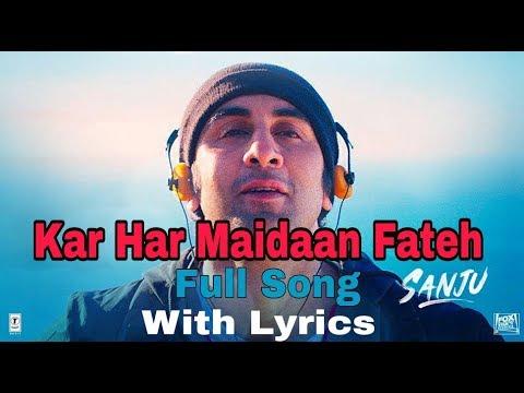 Sanju: Kar Har Maidaan Fateh Full Song Lyrical Video | Ranbir Kapoor |Paresh Rawal|Manisha Koirala
