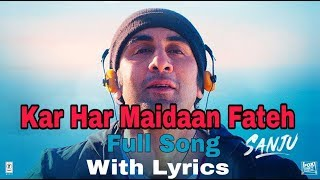 Sanju: Kar Har Maidaan Fateh Full Song Lyrical Video | Ranbir Kapoor |Paresh Rawal|Manisha Koirala