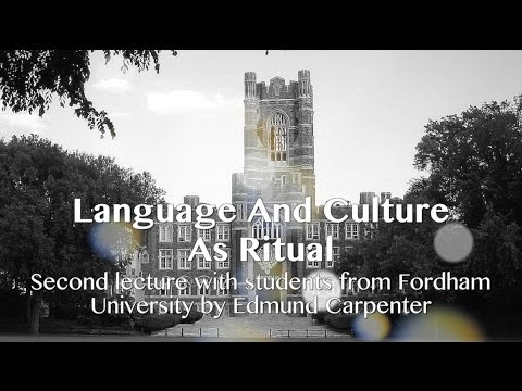Marshall McLuhan 1968 - Lecture by Ted Carpenter - Language as Ritual - Fordham University Tapes #5