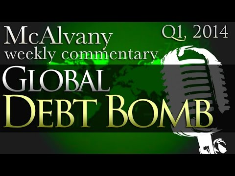 Global Debt Bomb: From TNT now to Nuclear | McAlvany Commentary