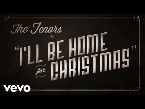 The Tenors  Ill Be Home For Christmas
