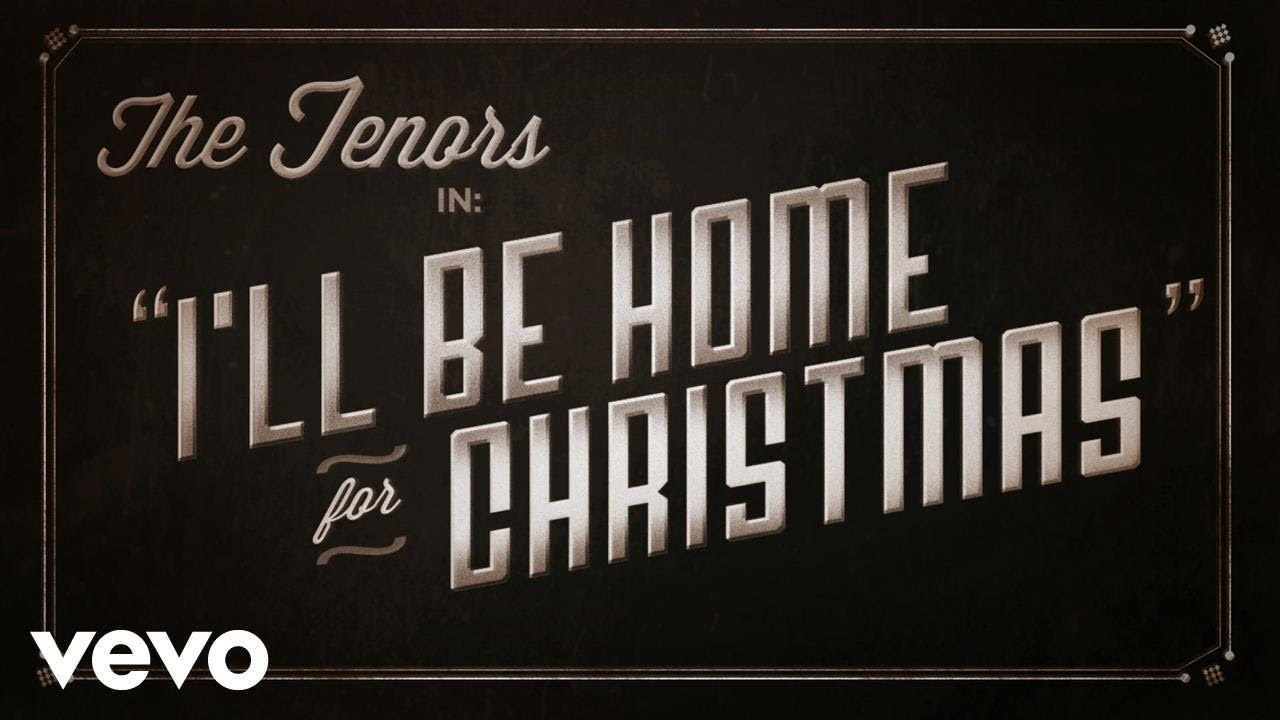 The Tenors - I\'ll Be Home For Christmas - YouTube