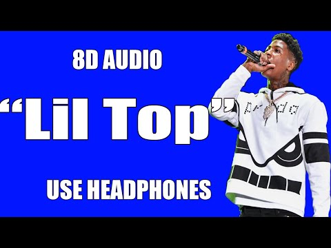 YoungBoy Never Broke Again – Lil Top (8D Audio)