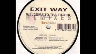 Exit Way - Welcome To The Future (Welcome Out)
