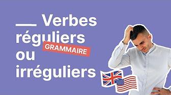 Mix – Quelle est la différence entre un verbe régulier et un verbe irrégulier ?