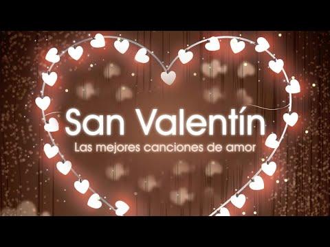 Las mejores canciones de amor - San Valentín (1 hora de canciones de amor en español)