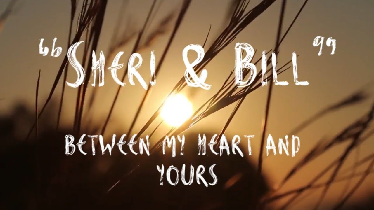 Between My Heart and Yours_Sheri & Bill