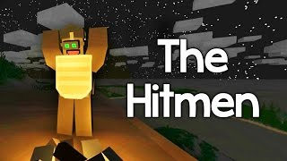 THE HITMEN! - The Unturned Series Ep. #3