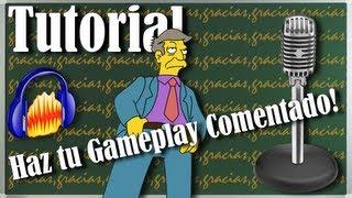 [Tutorial] Como hacer un Gameplay comentado