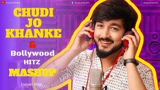 Chudi Jo Khankee & Bollywood Songs Mashup | Darpan Shah | Bollywood Party Songs