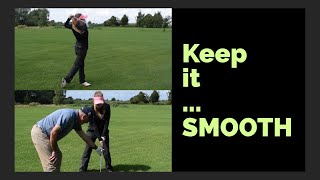 KEEP YOUR SWING SMOOTH