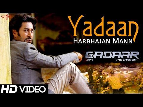 """Yadaan """"Gadaar"""" Harbhajan Mann, Shipra Goyal, Ishmeet Narula   New Punjabi Songs 2015   Sad Songs"""