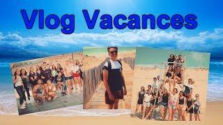 | Vlog Vacances | Lacanau-Océan 2017