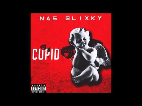 Nas Blixky - Cupid Official Audio