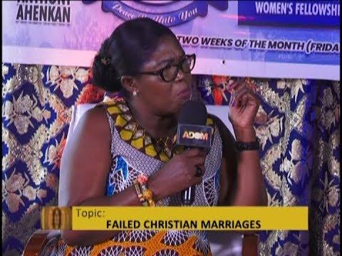 Failed Christian Marriages - Awaresem on Adom TV (18-10-18)